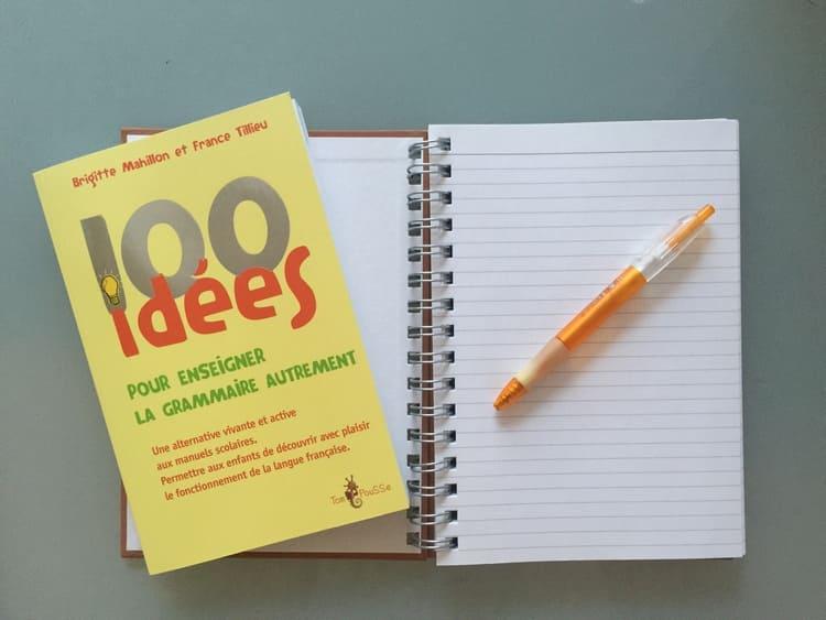 100 idées pour enseigner la grammaire